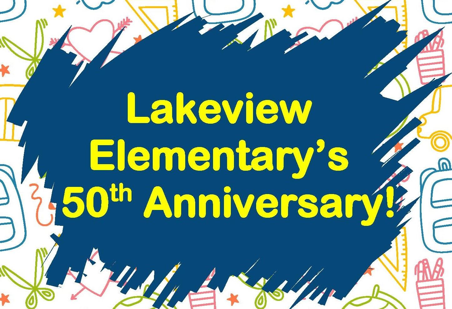 Lakeview ES 50th Anniversary Event Flyer 2019 cropped